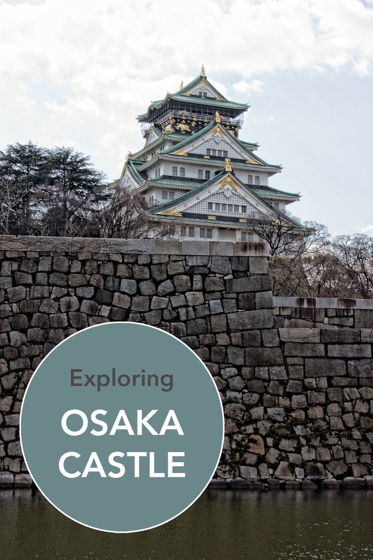 All the information you need to plan your visit to Osaka Castle .. and why a visit to this heritage site should not be missed!