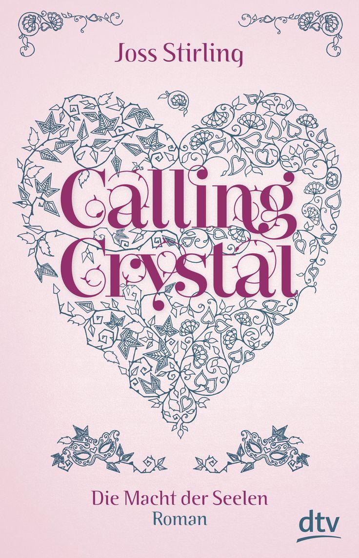 Joss Stirling - Calling Crystal - Die Macht der Seelen (Band 03)