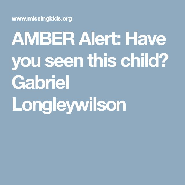 AMBER Alert: Have you seen this child? Gabriel Longleywilson