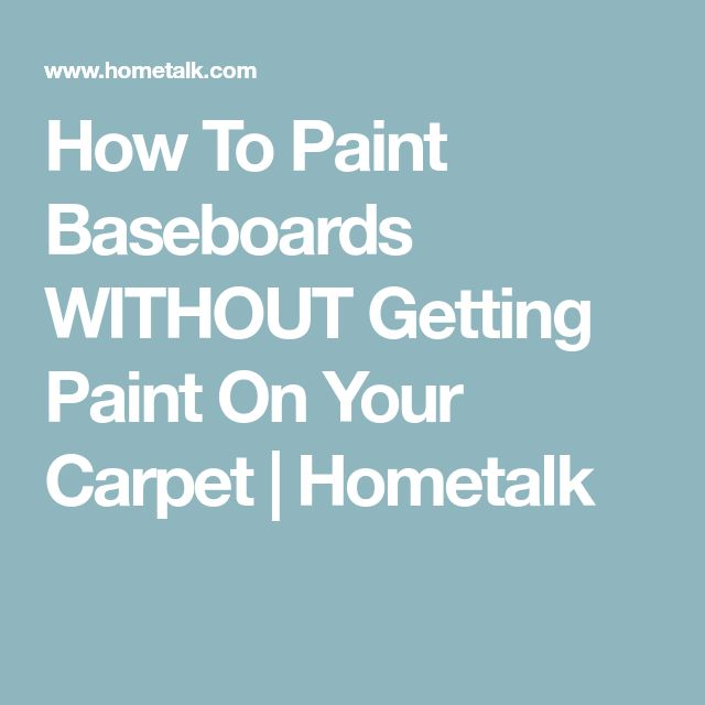 How To Paint Baseboards WITHOUT Getting Paint On Your Carpet | Hometalk