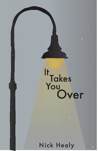 It Takes You Over by Nick Healy