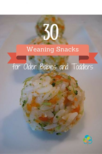 30 Weaning Snacks for Older Babies and Toddlers | BabyCentre Blog