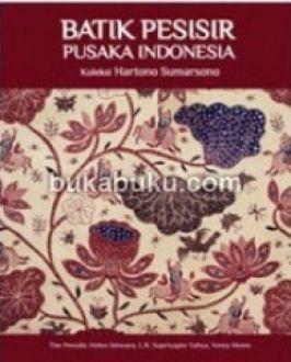 Batik Pesisir pusaka Indonesia || http://new.bukabuku.com/browses/product/9789799103383/batik-pesisir-pusaka-indonesia.html