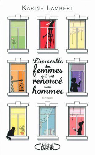 L'immeuble des femmes qui ont renoncé aux hommes de Karine Lambert http://www.amazon.fr/dp/2749922771/ref=cm_sw_r_pi_dp_XA4Yub0QFVBD0