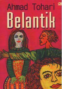 "Novel ""Belantik"" karya Ahmad Tohari bersentuhan dengan nilai kemanusiaan yang menyentuh nurani pembaca."