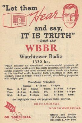WBBR was the radio station set up in 1941. Millions of people learned valuable, accurate Bible teachings through the use of this radio station.