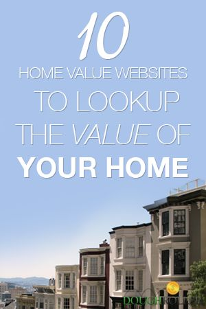 It is always fun to look up the value of your home (and your neighbor's). Here are 10 websites that can help!