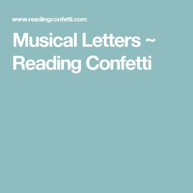 Musical Letters ~ Reading Confetti