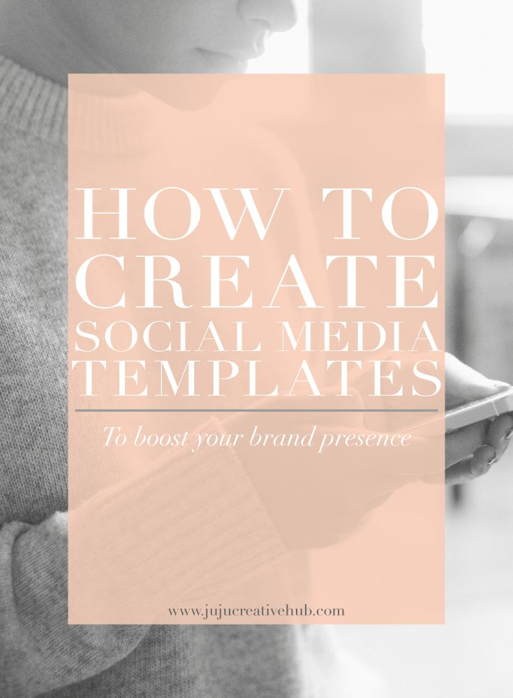 How To Create Social Media Templates — JuJu Creative Hub