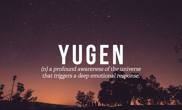 a profound awareness of the universe that triggers a deep emotional response ~~ 14 Perfect Japanese Words You Need In Your Life