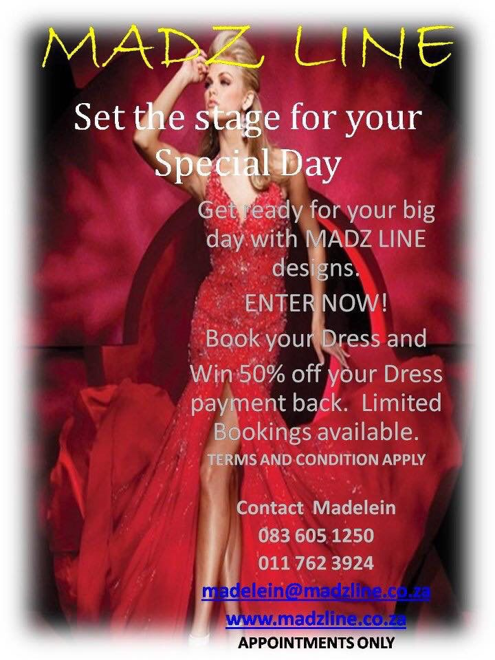 Competition for Matric dance dresses expire 2016-08-31 book and pay deposit before end of August and stand a chance to be refunded 50% of your dress.