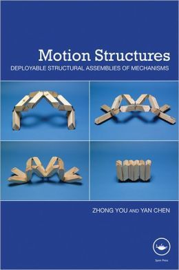 Motion structures : deployable structural assemblies of mechanisms / Zhong You and Yan Chen. Signatura: 30 YOU Na biblioteca: http://kmelot.biblioteca.udc.es/record=b1472439~S1*gag