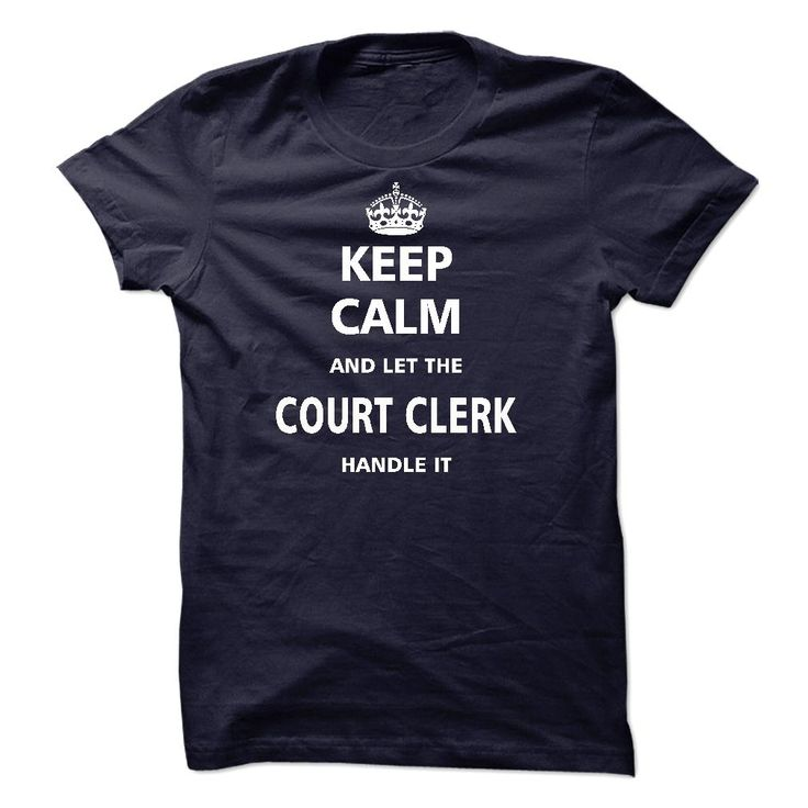 Let the COURT ⑧ CLERKIf you are a COURT CLERK, this shirt is a MUST HAVELet the COURT CLERK