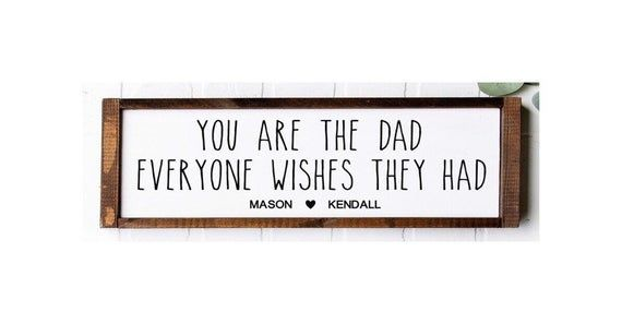 Home Decor   24x8 You Are The Dad Everyone Wishes They Had Personalized Hand Painted Farmhouse Sign Father\u2019s Day Gift Signs For Dad