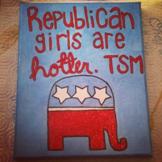 Republican girls are hotter. by emilia