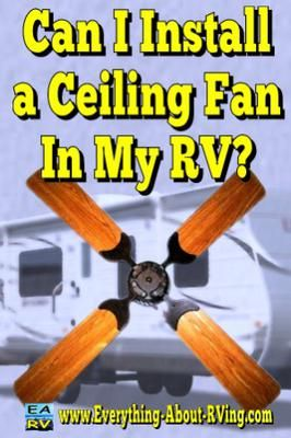 Can I Install a Ceiling Fan In My RV? What does the ceiling fan fasten to in the roof of a motorhome?   How do you get power, either 12vdc or 120vac to the fan?  ANSWER: Hi Darrel thanks for