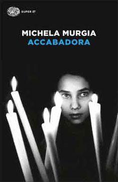Michela Murgia, Accabadora, Super ET - DISPONIBILE ANCHE IN EBOOK