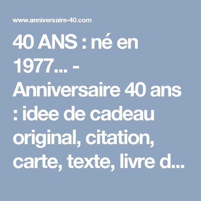 40 ans n en 1977 anniversaire 40 ans idee de cadeau original citation carte texte. Black Bedroom Furniture Sets. Home Design Ideas