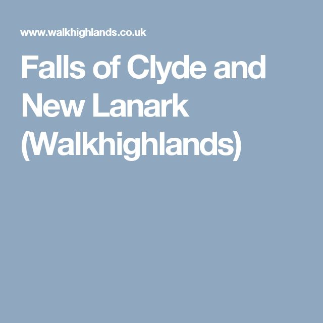 Falls of Clyde and New Lanark (Walkhighlands)