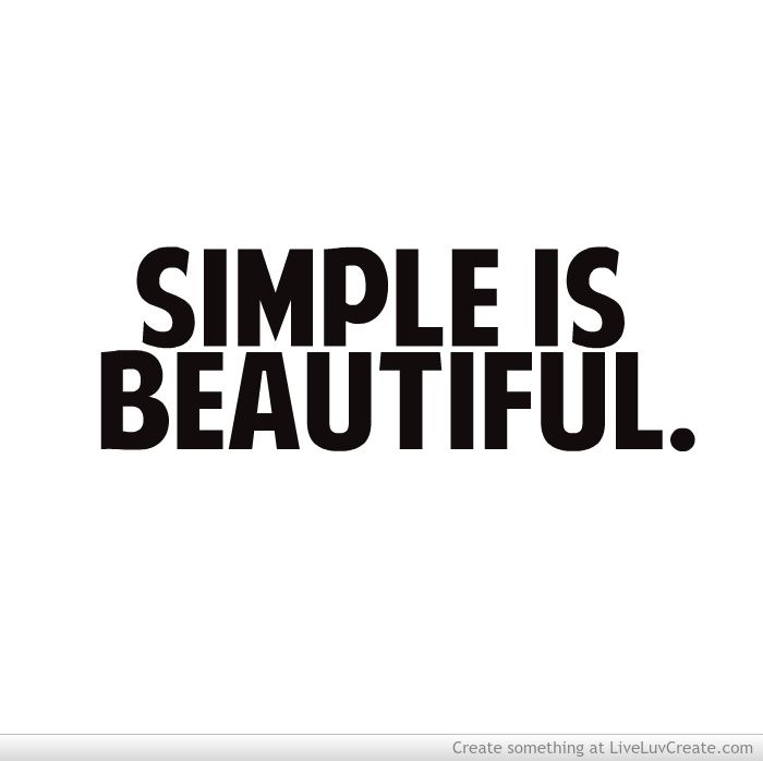 Simple is beautiful ♥