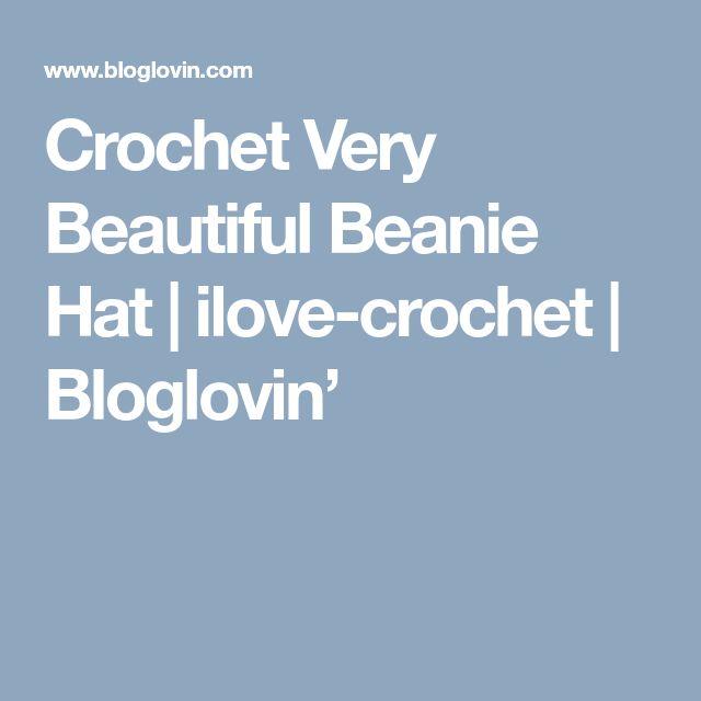 Crochet Very Beautiful Beanie Hat | ilove-crochet | Bloglovin'