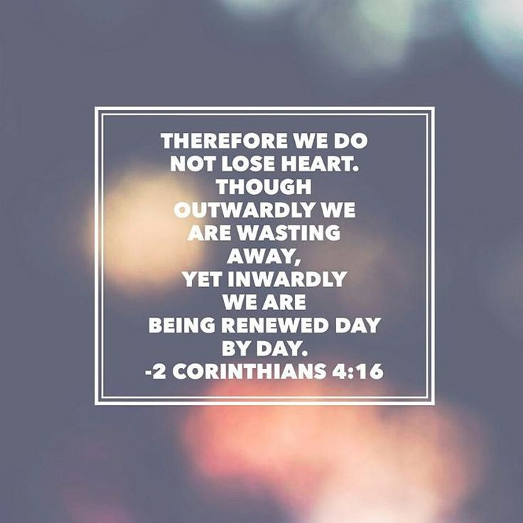 """""Therefore we do not lose heart. Though outwardly we are wasting away, yet inwardly we are being renewed day by day."" 2 Corinthians 4:16 #HigherDimension…"""