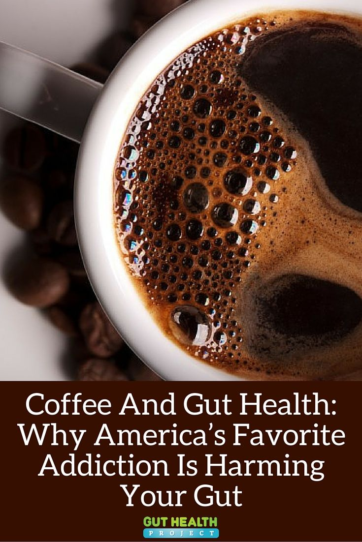 Coffee And Gut Health: Why America's Favorite Addiction Is Harming Your Gut | Gut Health | Digestion | Natural Remedies | Holistic | READ: http://guthealthproject.com/coffee-and-gut-health-why-americas-favorite-addiction-is-harming-your-gut/