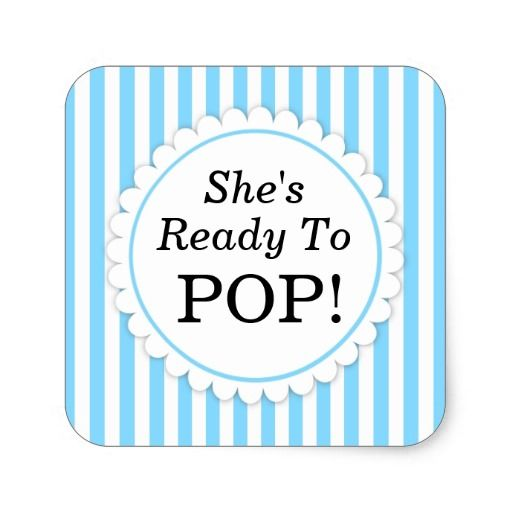 She's Ready to Pop Printables
