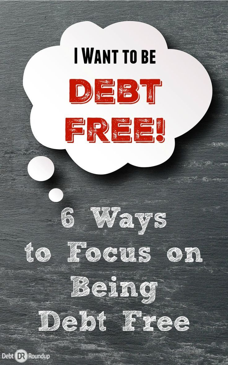 6 Ways to Focus on Being Debt Free