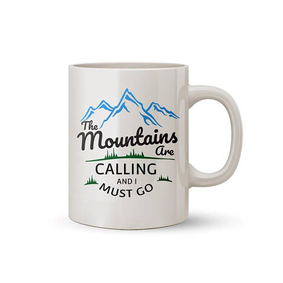 Mountains are calling and I must go  Coffee/Tea Mug  Perfect