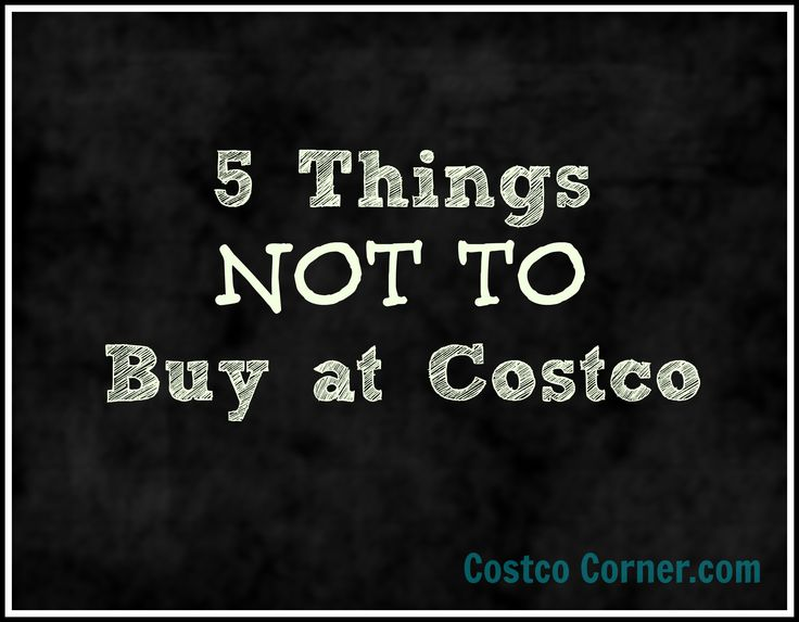 Five things to avoid buying at Costco.