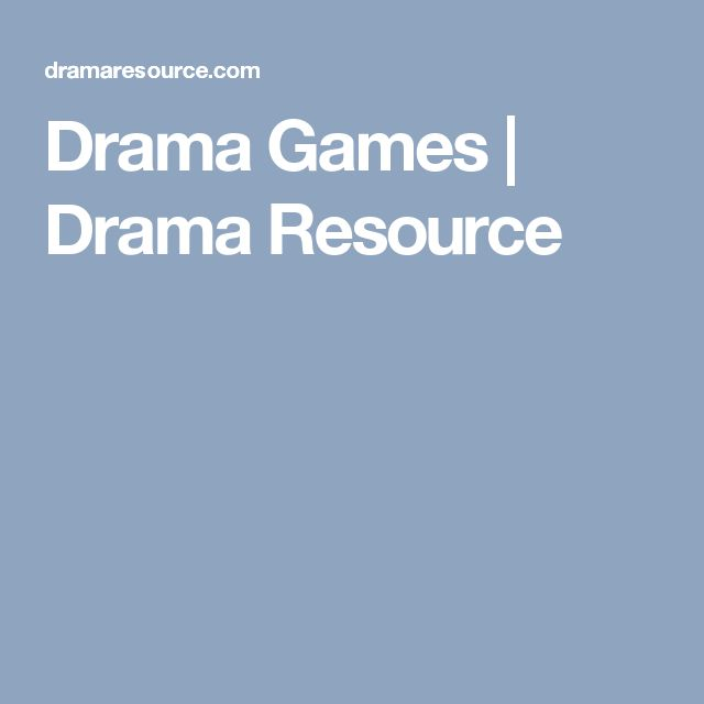 Farmer, David. Drama Games | Drama Resource. This is a fun site for actors to use for research on  useful drama exercises.