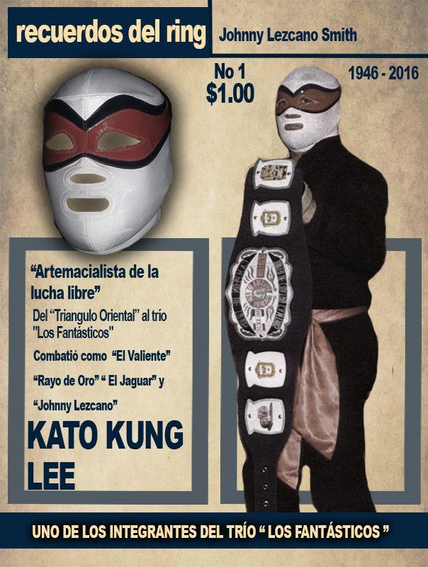 Kato Kung Lee, el luchador del  'Triángulo Oriental' y 'Los Fantásticos', quien contaba con una gran combinación de artes marciales y lucha libre