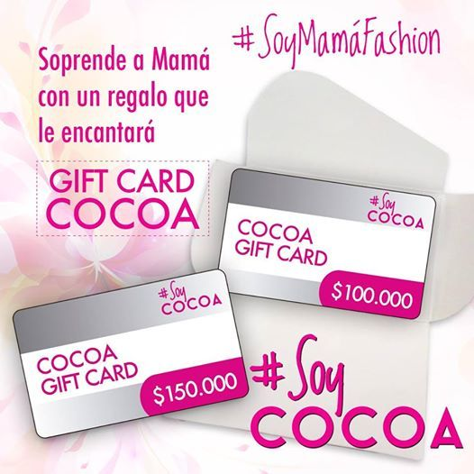 Encuéntra nuestros #GiftCard en todos nuestros puntos de venta #SoyMamaModerna #SoyMamáFashion #SoyCocoa