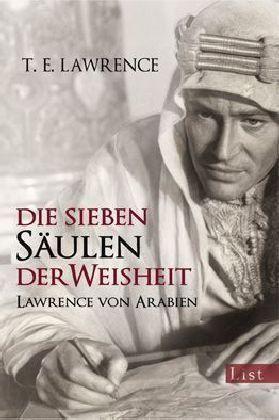 Die sieben Säulen der Weisheit: Lawrence von Arabien / Thomas Edward Lawrence