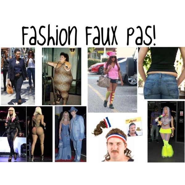 """fashion faux pas"""