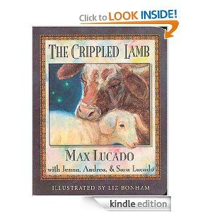 Amazon.com: The Crippled Lamb eBook: Max Lucado, Liz Bonham, Jenna Lucado, Sara Lucado, Andrea Lucado: Kindle Store