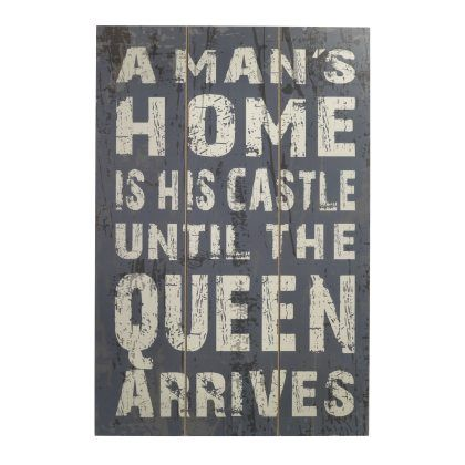A man's home is his castle until the queen arrives :) Pfister quote