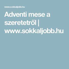 Adventi mese a szeretetről | www.sokkaljobb.hu