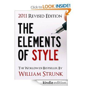 Amazon.com: THE ELEMENTS OF STYLE (UPDATED 2011 EDITION) eBook: William Strunk, William Strunk Junior, The Elements of Style by William Stru...