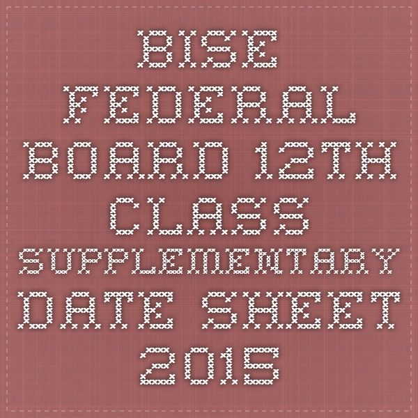 BISE Federal board 12th class supplementary date sheet 2015