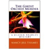 The Ghost Orchid Murder (The Jillian Bradley Mystery Series, Vol. 2) (Paperback)By Nancy Jill Thames
