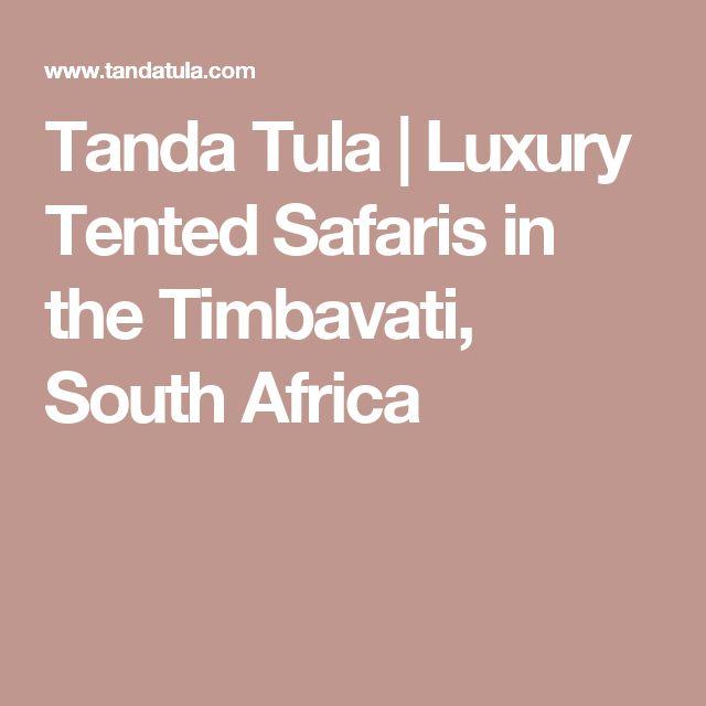 Tanda Tula | Luxury Tented Safaris in the Timbavati, South Africa