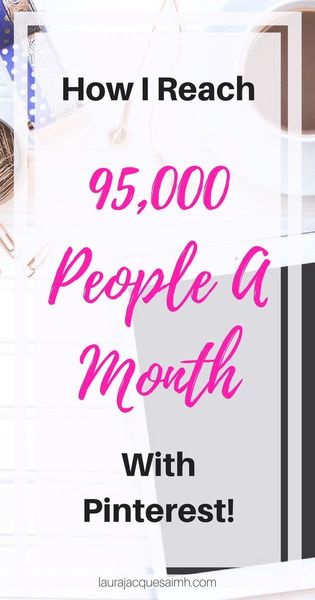 How to reach over 95k people a month with Pinterest! It's such an amazing tool for site traffic - I show you how to use Pinterest + Tailwind to reach those numbers for your blog.