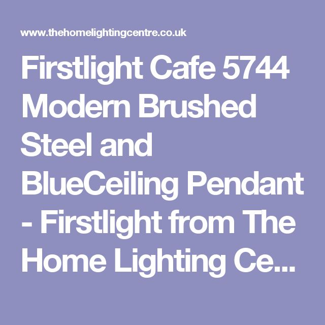 Firstlight Cafe 5744 Modern Brushed Steel and BlueCeiling Pendant - Firstlight from The Home Lighting Centre UK