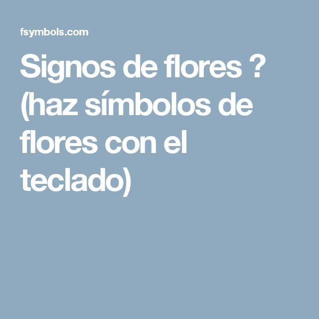 Signos de flores ✿ (haz símbolos de flores con el teclado)