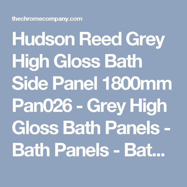 Hudson Reed Grey High Gloss Bath Side Panel 1800mm Pan026  - Grey High Gloss Bath Panels  - Bath Panels - Baths - Baths
