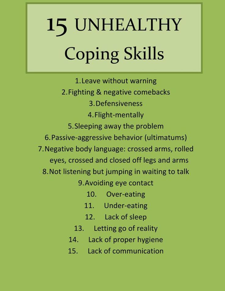 When to seek help? Unhealthy Coping Skills are often the first sign that help maybe needed
