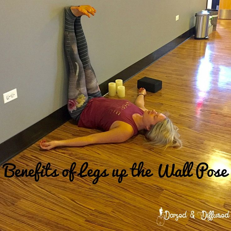 Benefits of Legs up the Wall Pose Legs up the wall, Leg