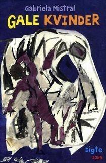 Locas Mujeres (Gale Kvinder) de Gabriela Mistral en danés 2013